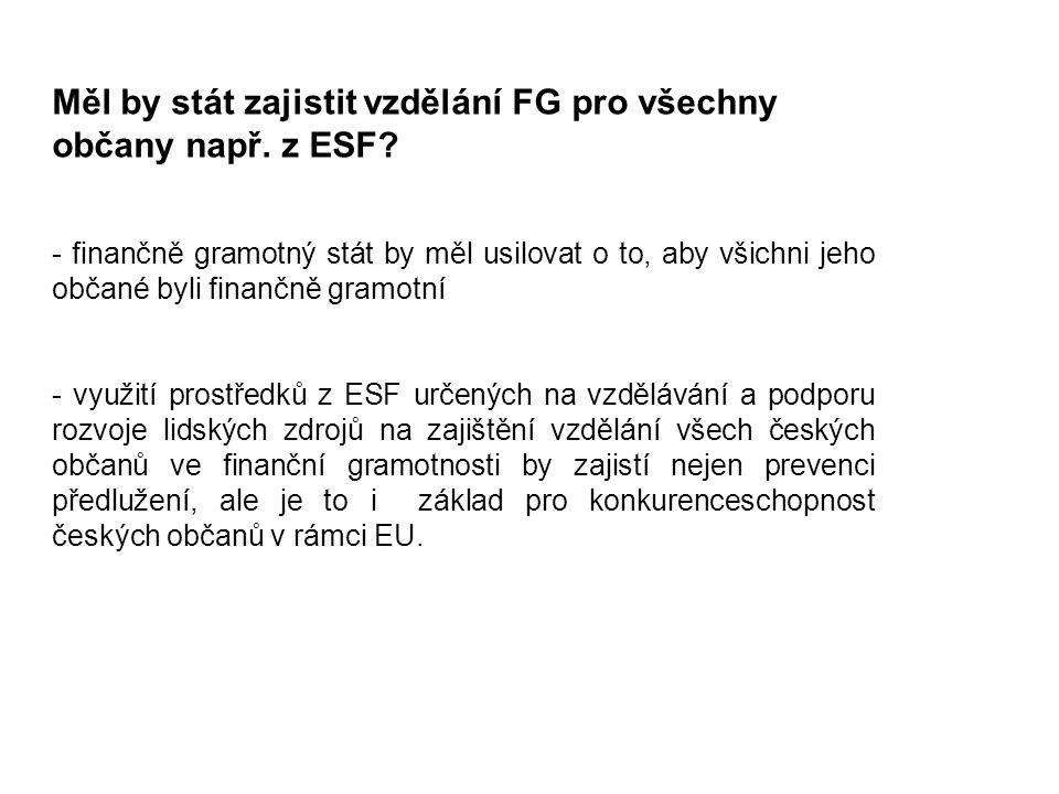 Měl by stát zajistit vzdělání FG pro všechny občany např.
