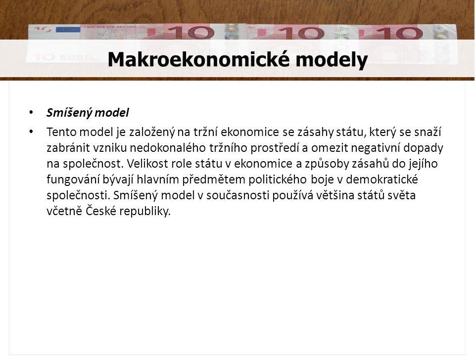 Smíšený model Tento model je založený na tržní ekonomice se zásahy státu, který se snaží zabránit vzniku nedokonalého tržního prostředí a omezit negat