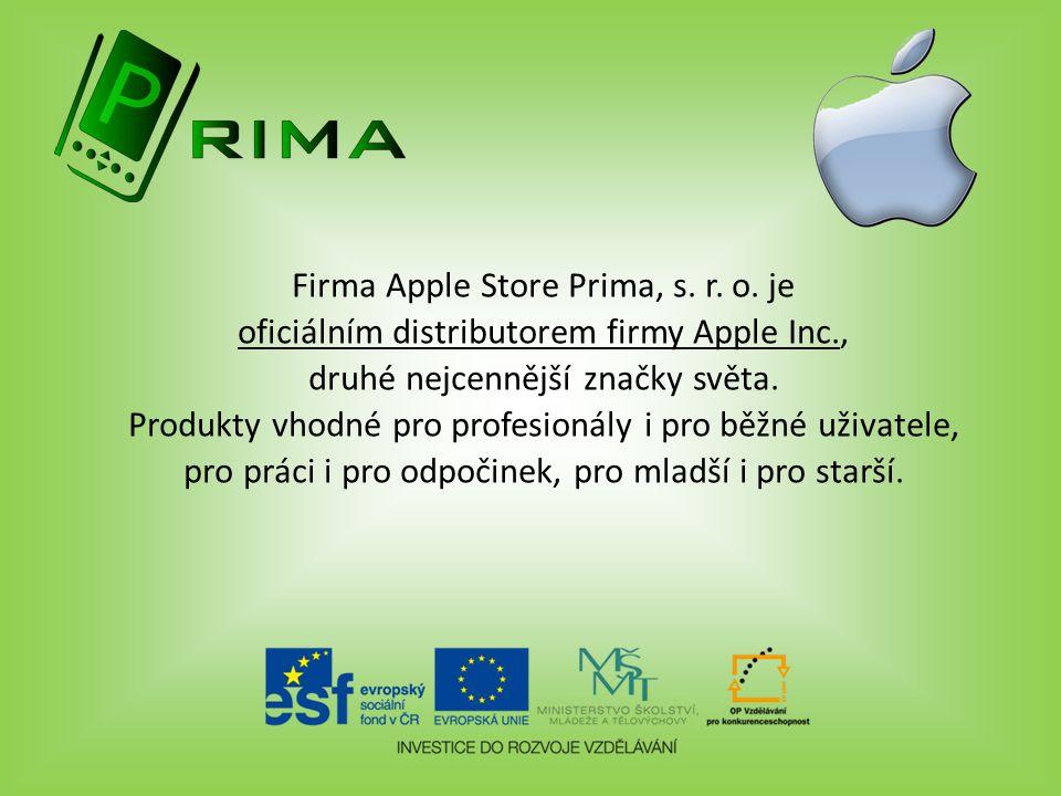 Firma Apple Store Prima, s. r. o. je oficiálním distributorem firmy Apple Inc., druhé nejcennější značky světa. Produkty vhodné pro profesionály i pro