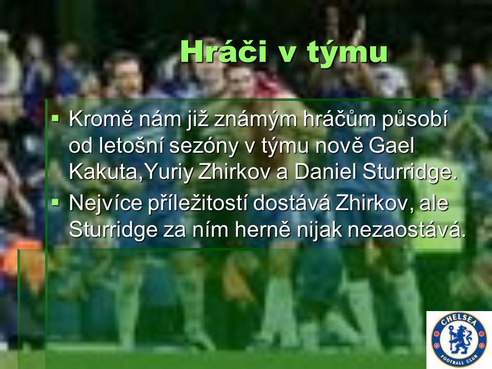 Hráči v týmu Hráči v týmu  Kromě nám již známým hráčům působí od letošní sezóny v týmu nově Gael Kakuta,Yuriy Zhirkov a Daniel Sturridge.  Nejvíce p