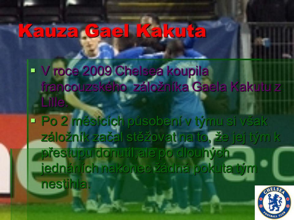 Kauza Gael Kakuta VVVV roce 2009 Chelsea koupila francouzského záložníka Gaela Kakutu z Lille. PPPPo 2 měsících působení v týmu si však záložn