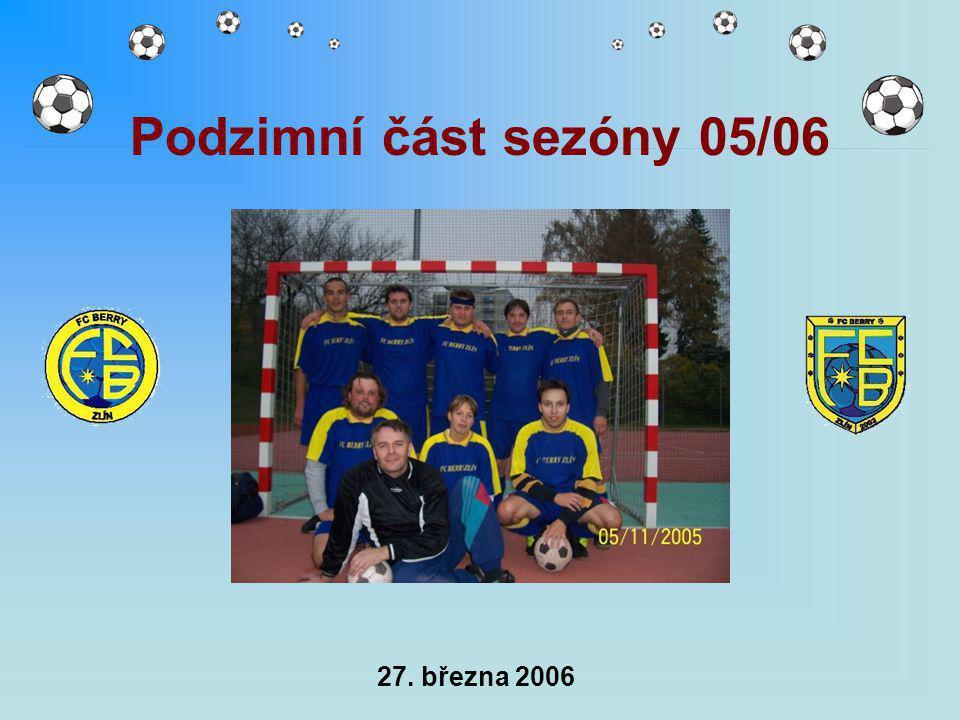 27. března 2006 Podzimní část sezóny 05/06