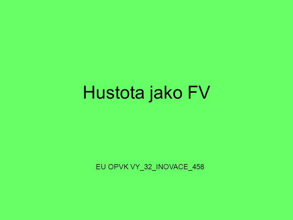 Hustota jako FV EU OPVK VY_32_INOVACE_458