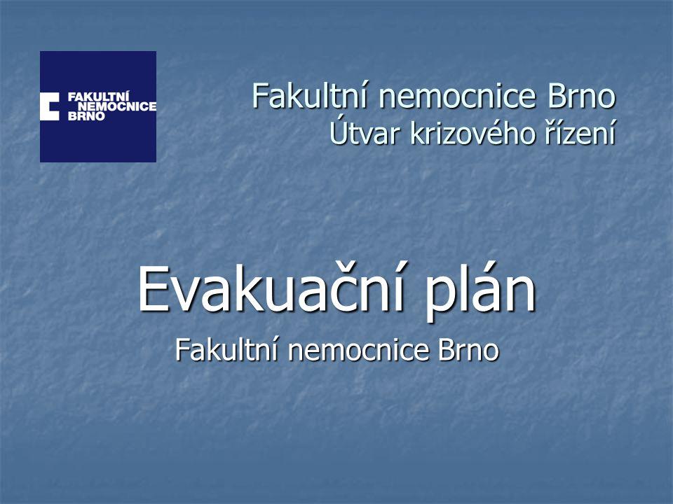 Fakultní nemocnice Brno Útvar krizového řízení Evakuační plán Fakultní nemocnice Brno