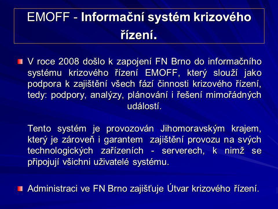 EMOFF - Informační systém krizového řízení. V roce 2008 došlo k zapojení FN Brno do informačního systému krizového řízení EMOFF, který slouží jako pod
