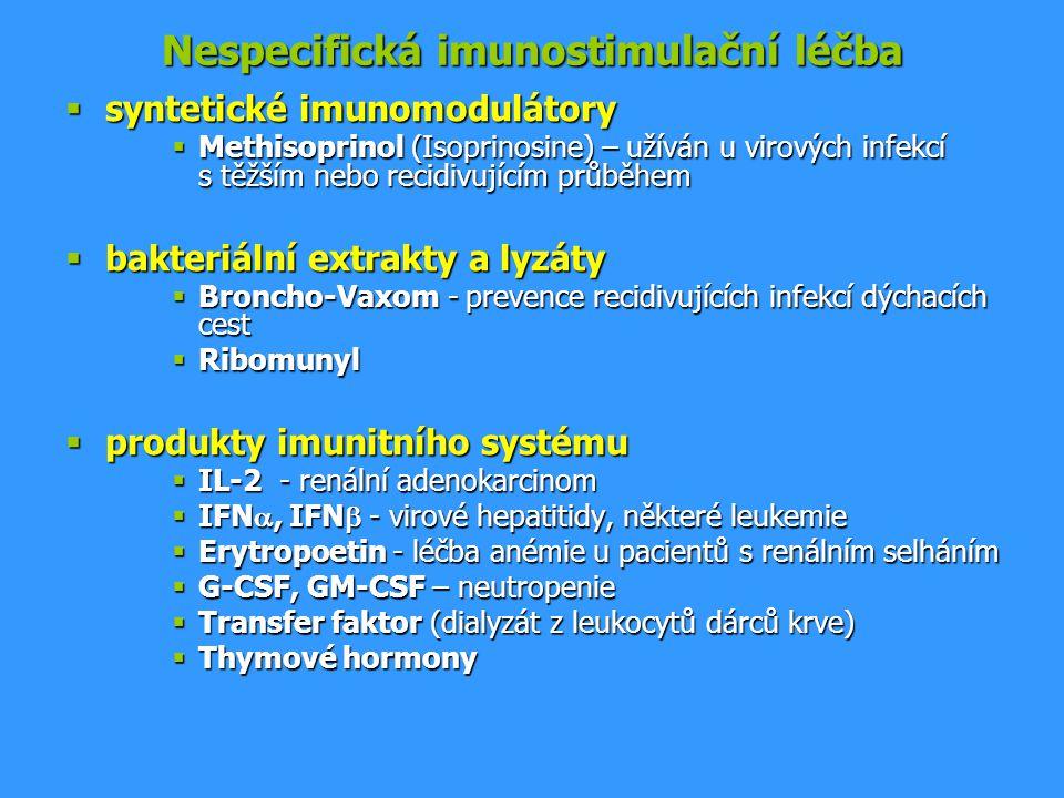 Antigenně specifická imunomodulační léčba  specifická imunomodulace = navození imunitní reakce či tolerance vůči určitému antigenu a) aktivní imunizace = použití antigenu k vyvolání imunitní reakce, která může později chránit před patogenem nesoucím daný antigen (nebo antigen jemu podobný)  imunizace vakcinami vyrobenými z inaktivovaných nebo oslabených mikroorganismů nebo jejich antigenů (polysacharidová pouzdra, toxiny)  vzniká dlouhotrvající imunita  aktivována buněčná i protilátková imunita  podání injekční, orální  profalyktická  riziko vyvolání infekce nebo anafylaktických reakcí