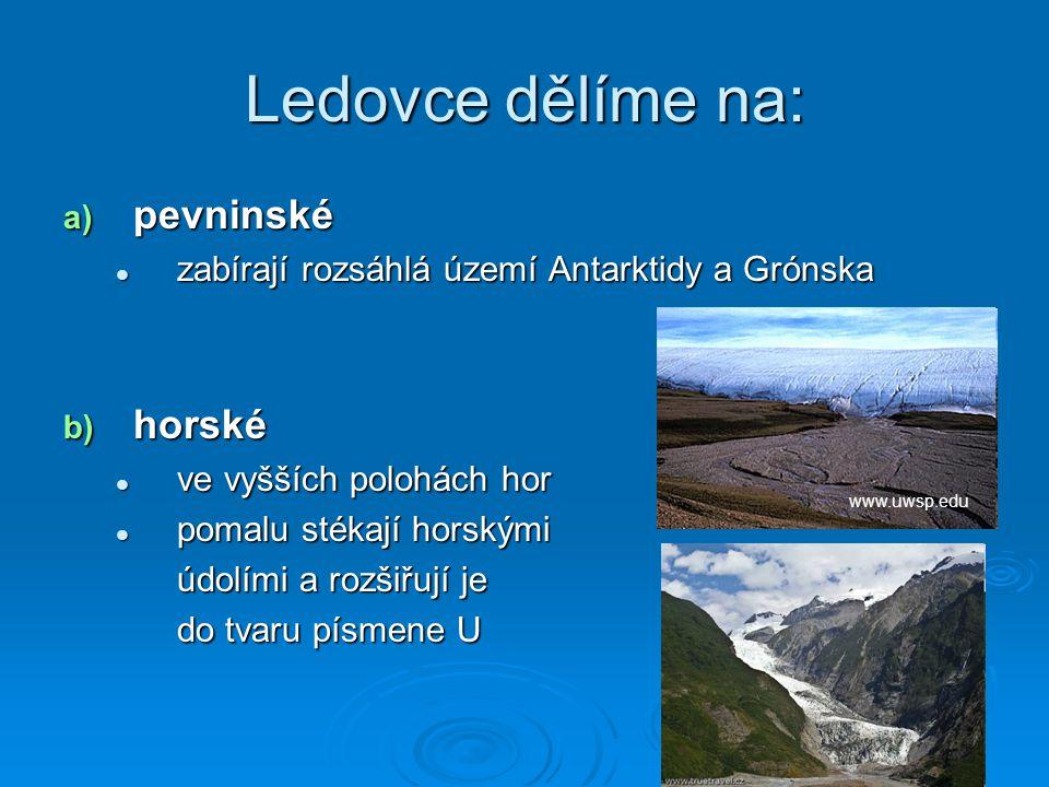 Fjord = horská údolí prohloubená postupujícími ledovci v dobách ledových a po roztátí zatopená mořem  nacházejí se například na pobřeží Norska, Grónska, Nového Zélandu