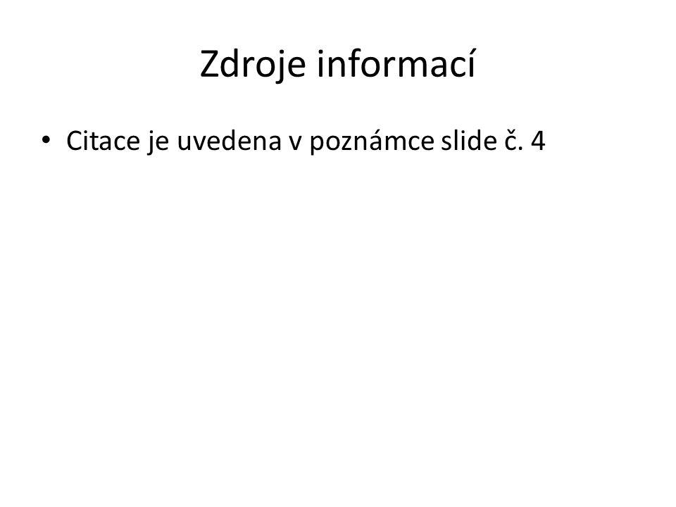 Zdroje informací Citace je uvedena v poznámce slide č. 4
