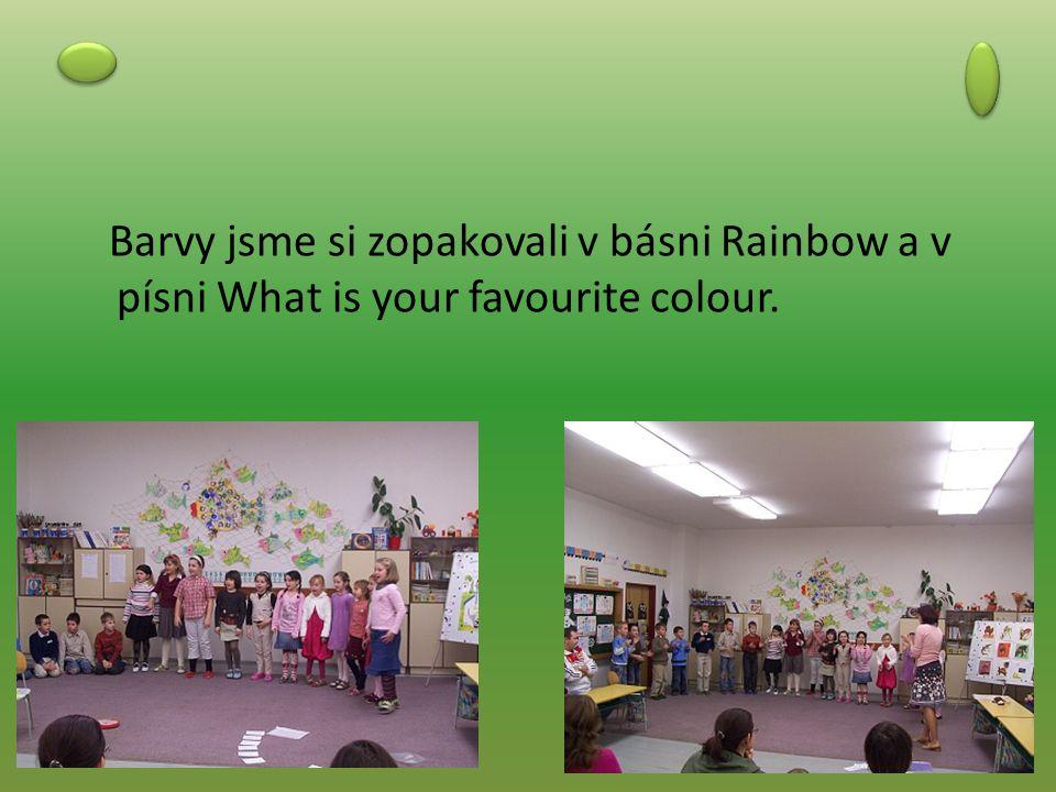Barvy jsme si zopakovali v básni Rainbow a v písni What is your favourite colour.
