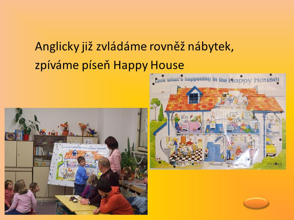 Anglicky již zvládáme rovněž nábytek, zpíváme píseň Happy House