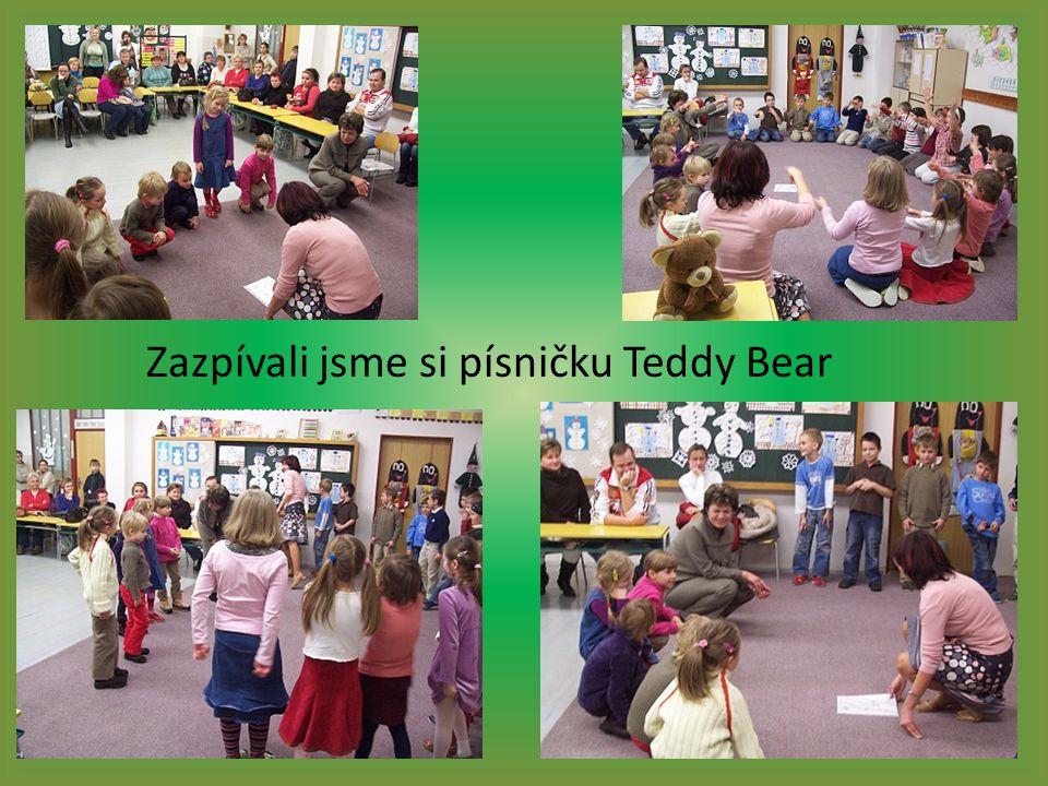 Zazpívali jsme si písničku Teddy Bear