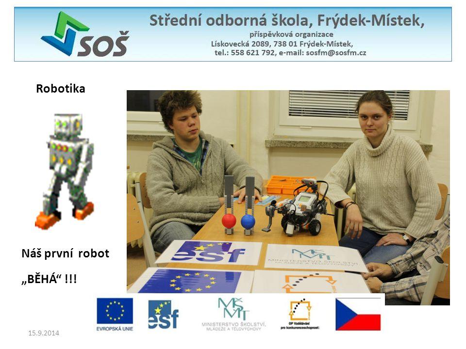 """Robotika 15.9.2014 """"BĚHÁ"""" !!! Náš první robot"""