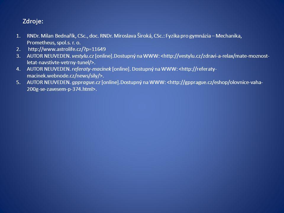 Zdroje: 1.RNDr. Milan Bednařík, CSc., doc. RNDr.