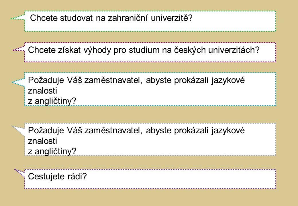 Chcete studovat na zahraniční univerzitě. Chcete získat výhody pro studium na českých univerzitách.