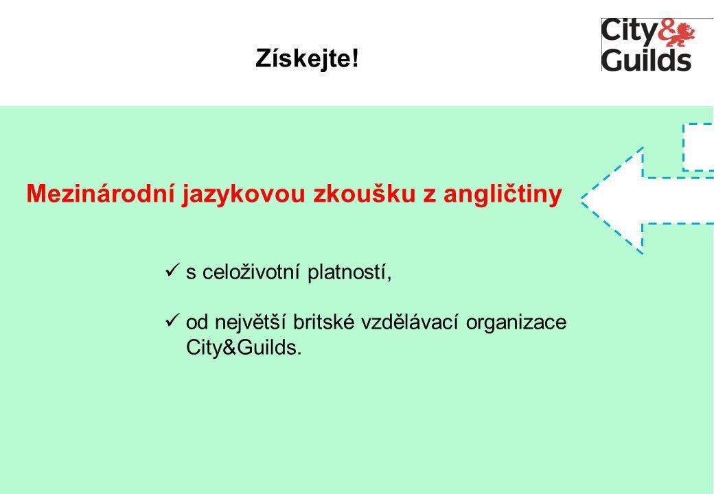 Mezinárodní jazykovou zkoušku z angličtiny s celoživotní platností, od největší britské vzdělávací organizace City&Guilds.