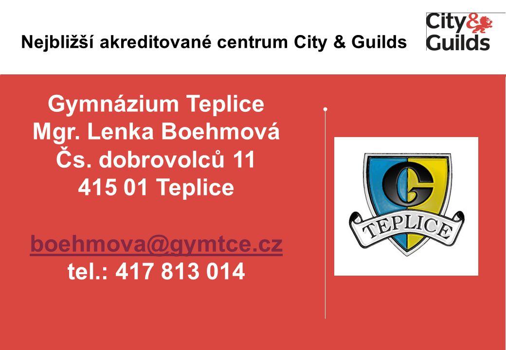 Nejbližší akreditované centrum City & Guilds Gymnázium Teplice Mgr.