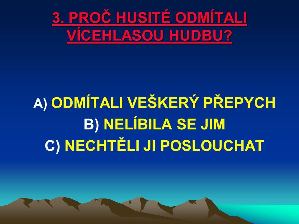11.CO JE JISTEBNICKÝ KANCIONÁL A)SBÍRKA LIDOVÝCH PÍSNÍ Z 11.