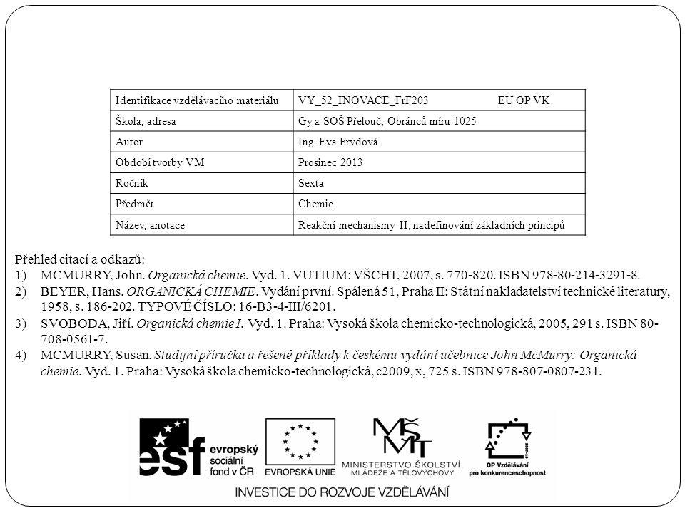 Identifikace vzdělávacího materiáluVY_52_INOVACE_FrF203 EU OP VK Škola, adresaGy a SOŠ Přelouč, Obránců míru 1025 AutorIng.