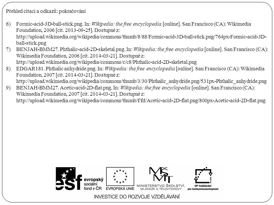 Přehled citací a odkazů: pokračování 6)Formic-acid-3D-ball-stick.png. In: Wikipedia: the free encyclopedia [online]. San Francisco (CA): Wikimedia Fou
