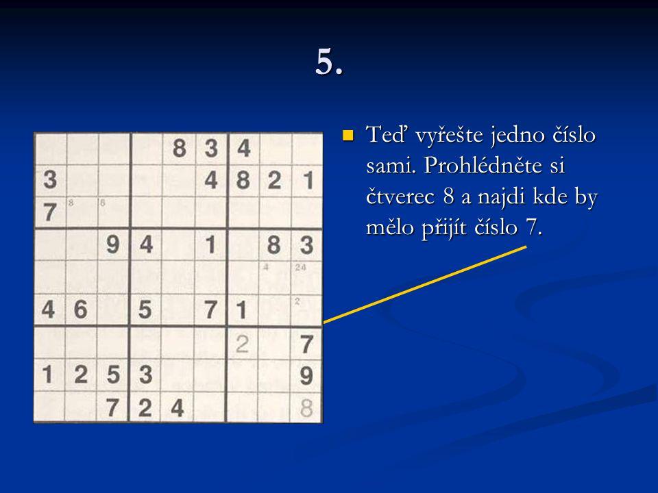 5. Teď vyřešte jedno číslo sami. Prohlédněte si čtverec 8 a najdi kde by mělo přijít číslo 7.