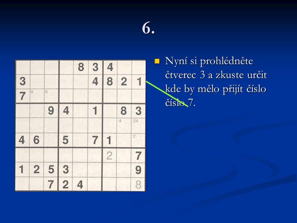 6. Nyní si prohlédněte čtverec 3 a zkuste určit kde by mělo přijít číslo číslo 7. 7