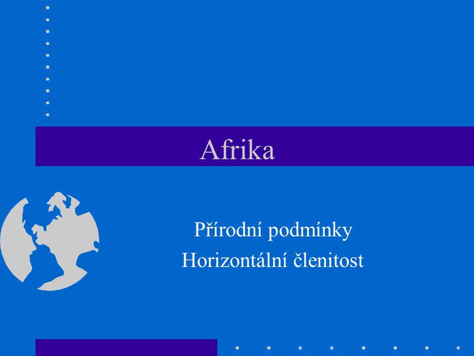 Afrika Přírodní podmínky Horizontální členitost