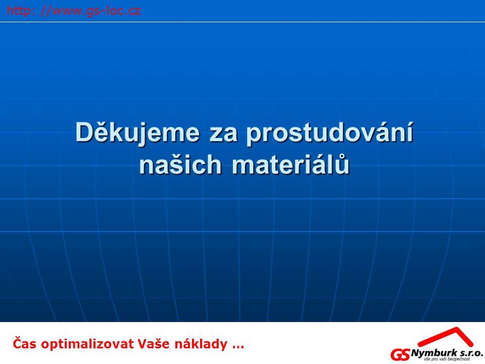 Děkujeme za prostudování našich materiálů Čas optimalizovat Vaše náklady … http: //www.gs-loc.cz