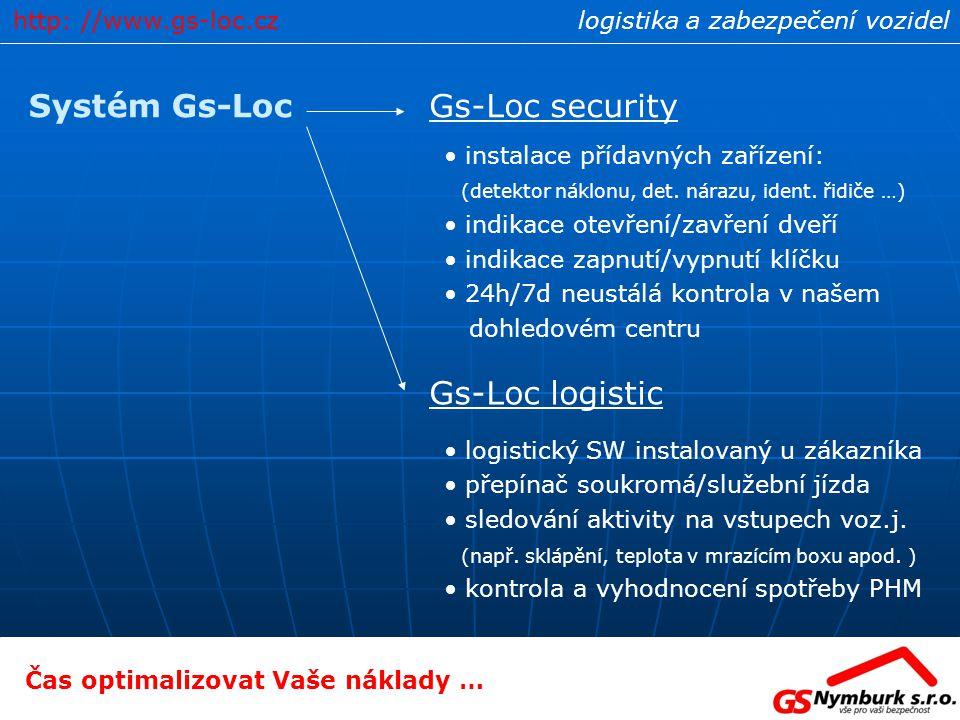 logistika a zabezpečení vozidel Gs-Loc securitySystém Gs-Loc instalace přídavných zařízení: (detektor náklonu, det. nárazu, ident. řidiče …) indikace
