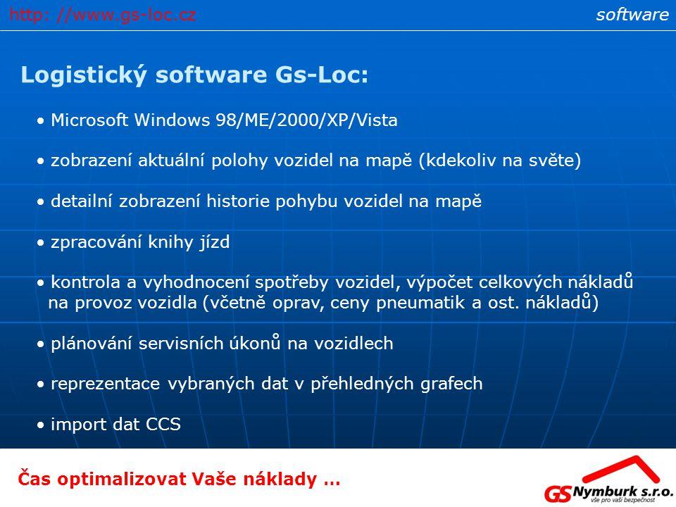 software Logistický software Gs-Loc: Microsoft Windows 98/ME/2000/XP/Vista zobrazení aktuální polohy vozidel na mapě (kdekoliv na světe) detailní zobr