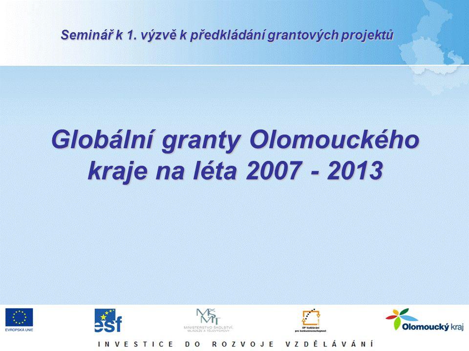 Globální granty Olomouckého kraje na léta 2007 - 2013 Seminář k 1. výzvě k předkládání grantových projektů