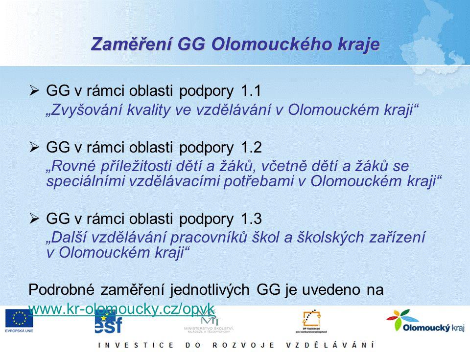 """Zaměření GG Olomouckého kraje  GG v rámci oblasti podpory 1.1 """"Zvyšování kvality ve vzdělávání v Olomouckém kraji  GG v rámci oblasti podpory 1.2 """"Rovné příležitosti dětí a žáků, včetně dětí a žáků se speciálními vzdělávacími potřebami v Olomouckém kraji  GG v rámci oblasti podpory 1.3 """"Další vzdělávání pracovníků škol a školských zařízení v Olomouckém kraji Podrobné zaměření jednotlivých GG je uvedeno na www.kr-olomoucky.cz/opvk"""