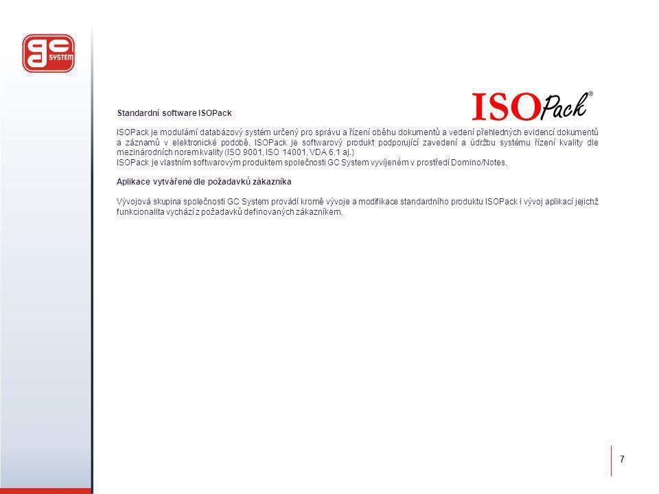 Standardní software ISOPack ISOPack je modulární databázový systém určený pro správu a řízení oběhu dokumentů a vedení přehledných evidencí dokumentů a záznamů v elektronické podobě.