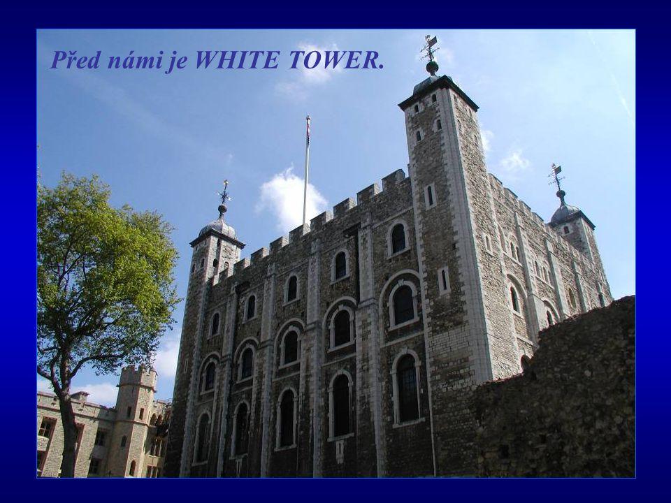 Před námi je WHITE TOWER.
