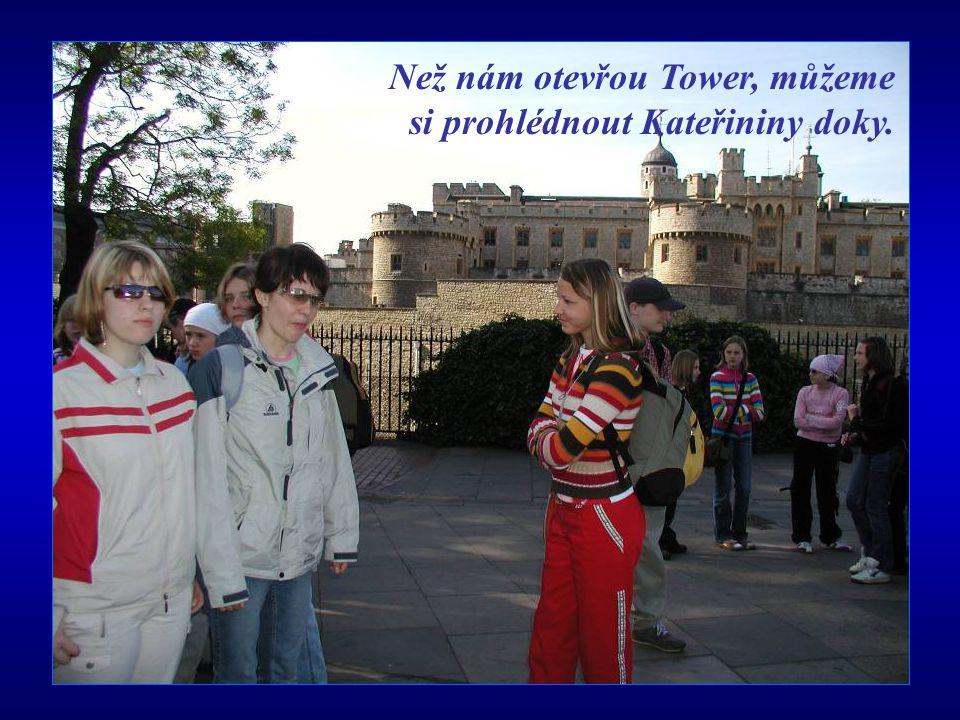 Než nám otevřou Tower, můžeme si prohlédnout Kateřininy doky.