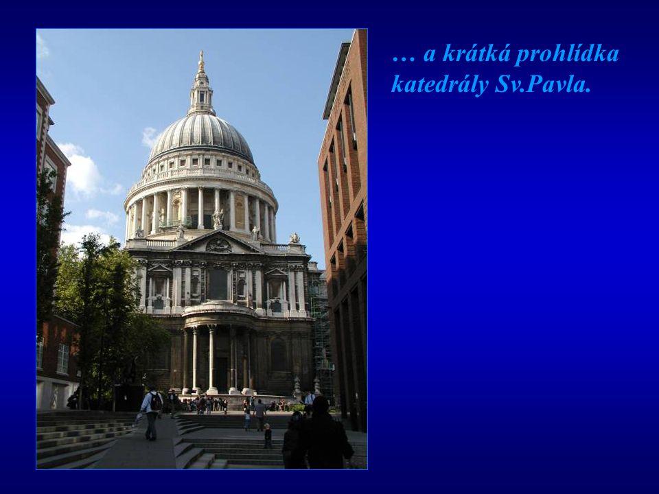 … a krátká prohlídka katedrály Sv.Pavla.