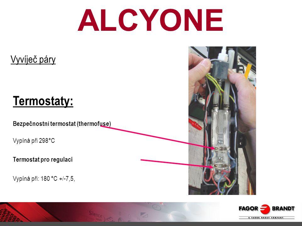 ALCYONE Termostaty: Bezpečnostní termostat (thermofuse) Vypíná při 298°C Termostat pro regulaci Vypíná při: 180 °C +/-7,5, Vyvíječ páry