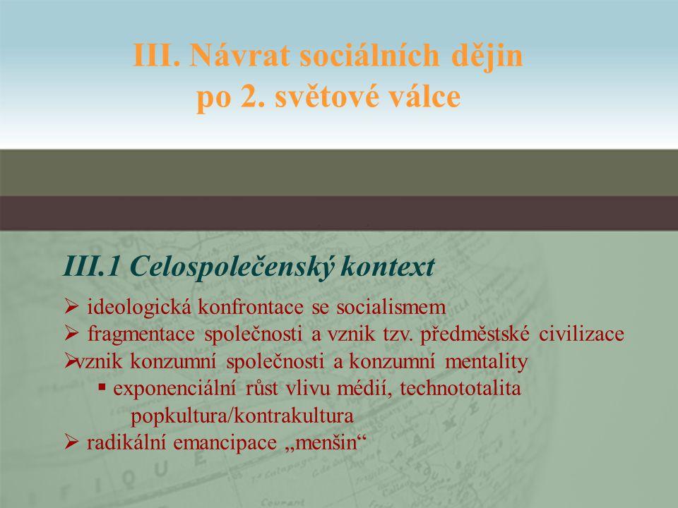 III.1 Celospolečenský kontext  ideologická konfrontace se socialismem  fragmentace společnosti a vznik tzv.