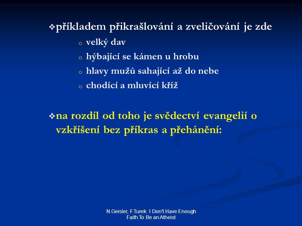 N.Geisler, F.Turek: I Don't Have Enough Faith To Be an Atheist   příkladem přikrašlování a zveličování je zde o o velký dav o o hýbající se kámen u