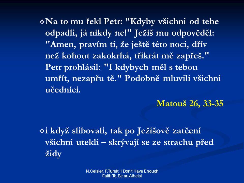 N.Geisler, F.Turek: I Don't Have Enough Faith To Be an Atheist   Na to mu řekl Petr: