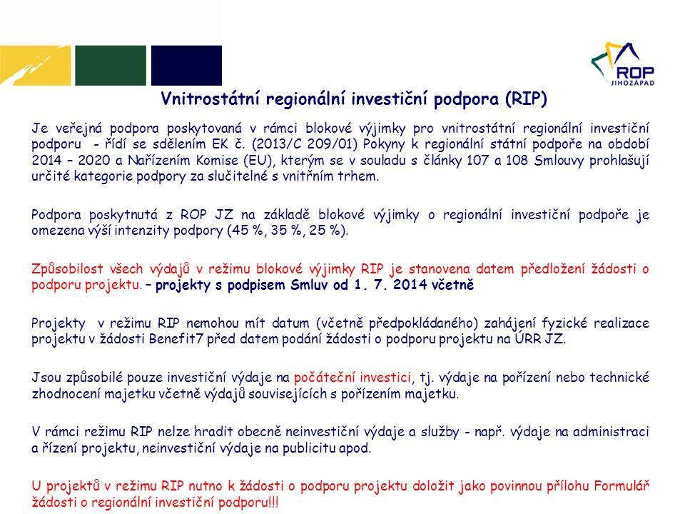Vnitrostátní regionální investiční podpora (RIP) Je veřejná podpora poskytovaná v rámci blokové výjimky pro vnitrostátní regionální investiční podporu - řídí se sdělením EK č.