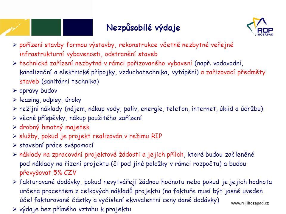 www.rr-jihozapad.cz  pořízení stavby formou výstavby, rekonstrukce včetně nezbytné veřejné infrastrukturní vybavenosti, odstranění staveb  technická zařízení nezbytná v rámci pořizovaného vybavení (např.