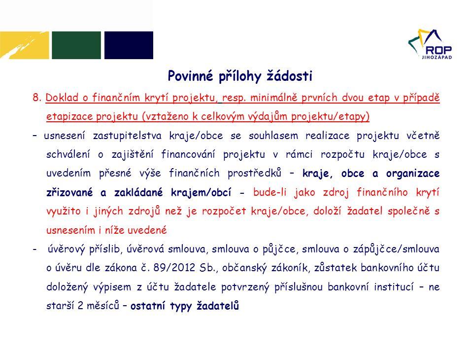 8. Doklad o finančním krytí projektu, resp. minimálně prvních dvou etap v případě etapizace projektu (vztaženo k celkovým výdajům projektu/etapy) – us