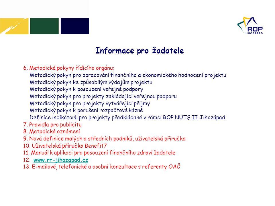 6. Metodické pokyny řídícího orgánu: Metodický pokyn pro zpracování finančního a ekonomického hodnocení projektu Metodický pokyn ke způsobilým výdajům