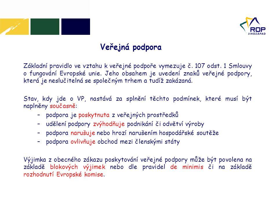 Veřejná podpora Základní pravidlo ve vztahu k veřejné podpoře vymezuje č.