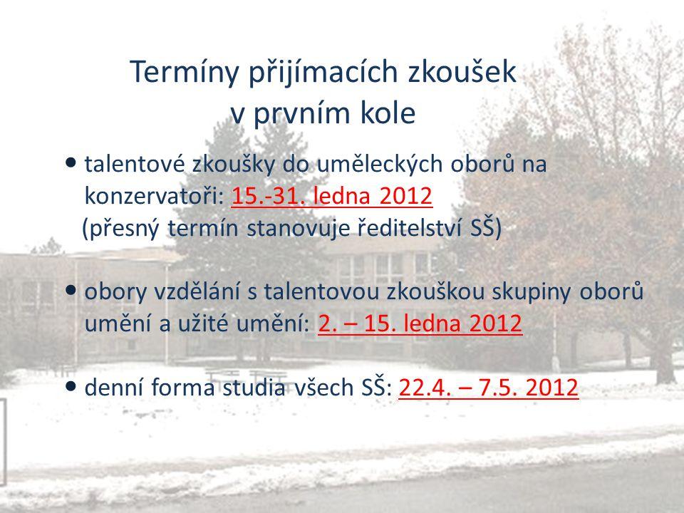 Termíny přijímacích zkoušek v prvním kole talentové zkoušky do uměleckých oborů na konzervatoři: 15.-31. ledna 2012 (přesný termín stanovuje ředitelst