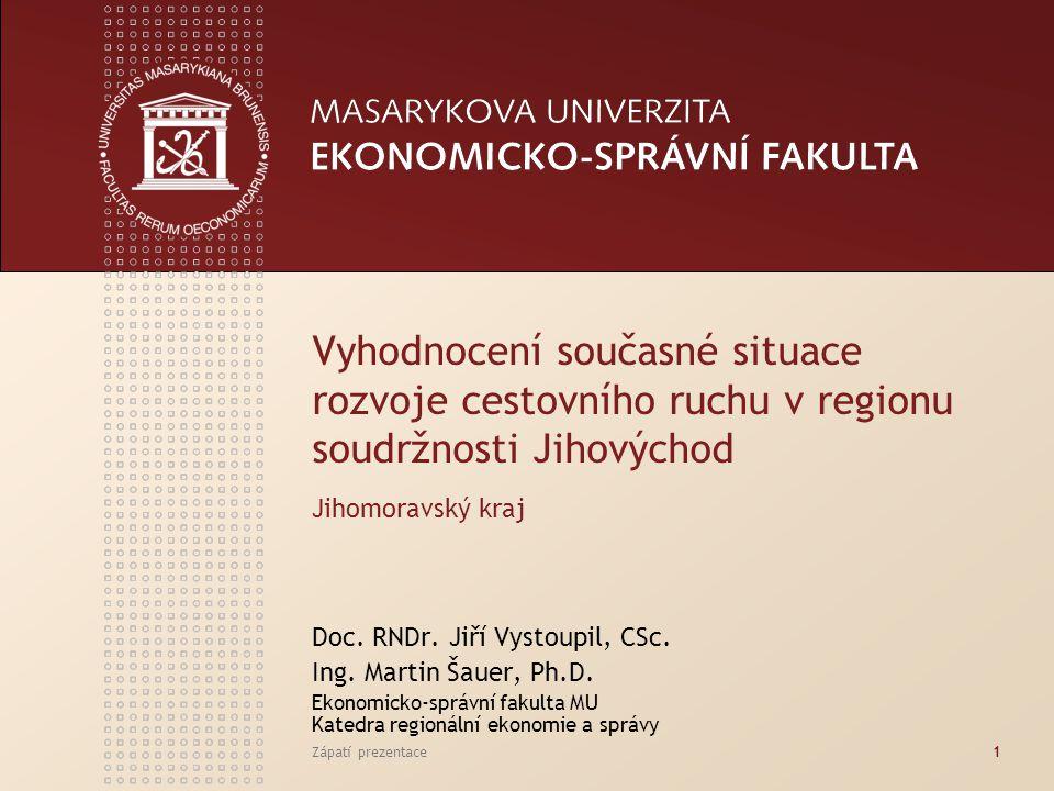Zápatí prezentace1 Vyhodnocení současné situace rozvoje cestovního ruchu v regionu soudržnosti Jihovýchod Jihomoravský kraj Doc.