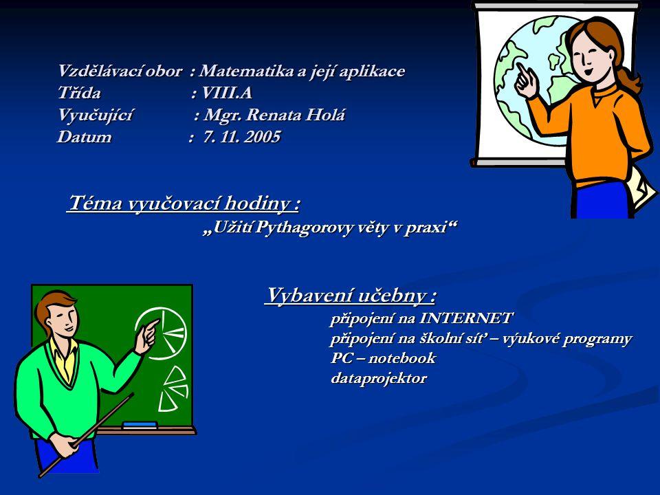 Vzdělávací obor : Matematika a její aplikace Třída : VIII.A Vyučující : Mgr.