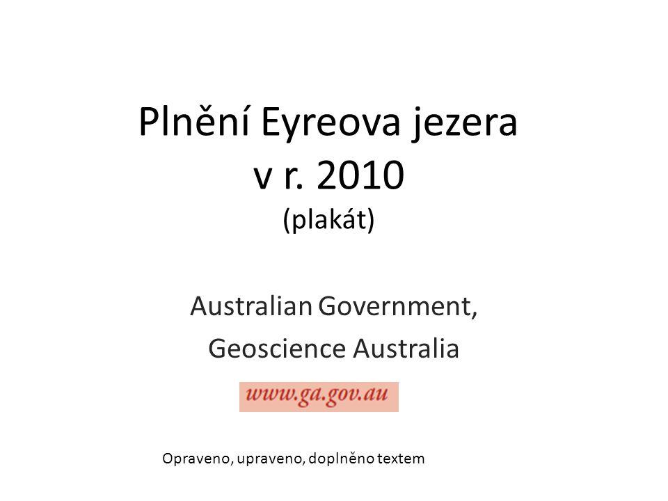 Plnění Eyreova jezera v r. 2010 (plakát) Australian Government, Geoscience Australia Opraveno, upraveno, doplněno textem