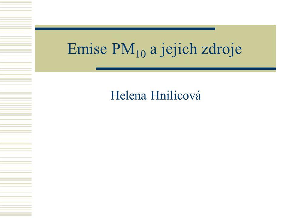 Emise PM 10 a jejich zdroje Helena Hnilicová