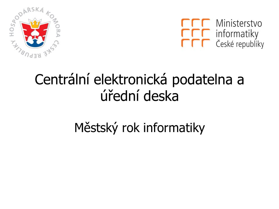 Centrální elektronická podatelna a úřední deska Městský rok informatiky